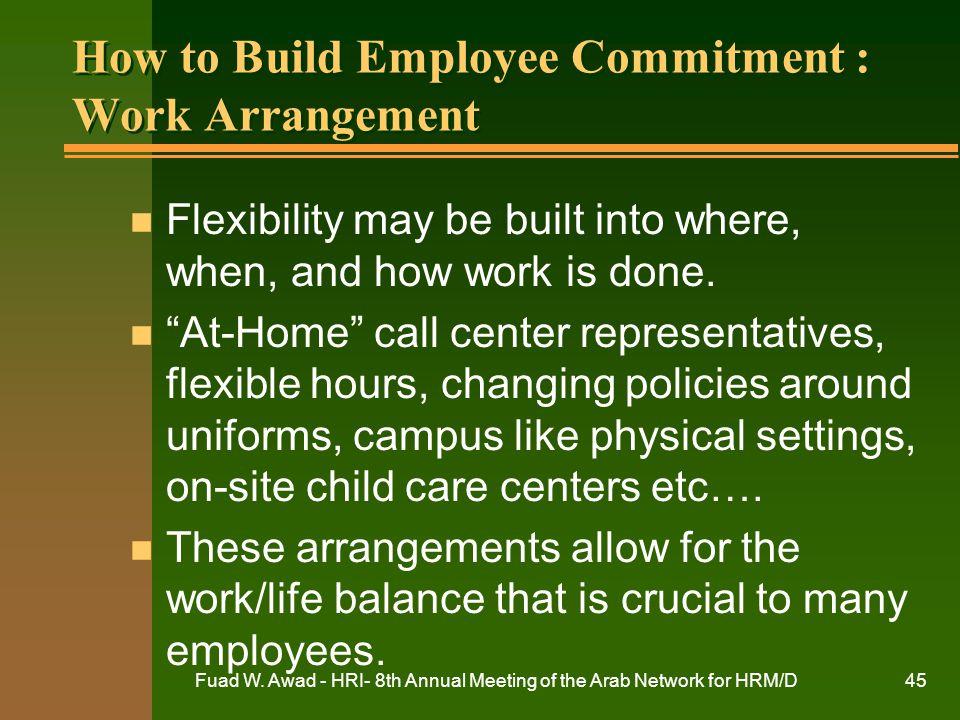 How to Build Employee Commitment : Work Arrangement