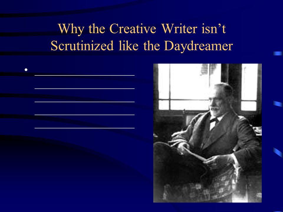 Why the Creative Writer isn't Scrutinized like the Daydreamer