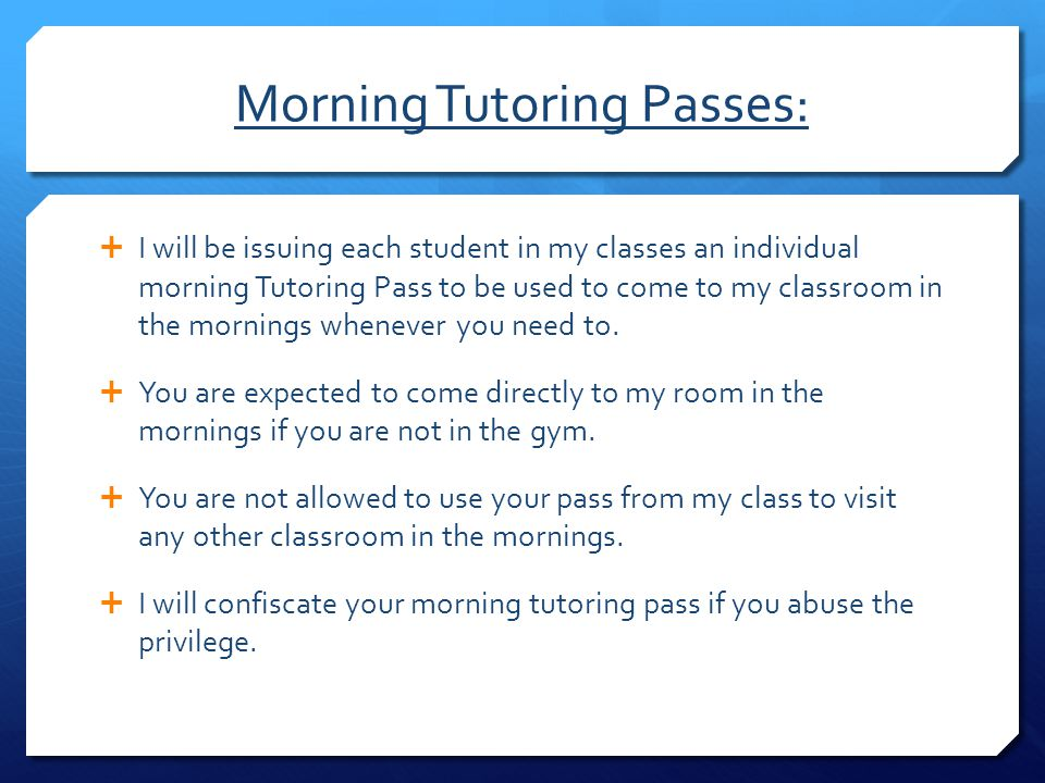 Morning Tutoring Passes: