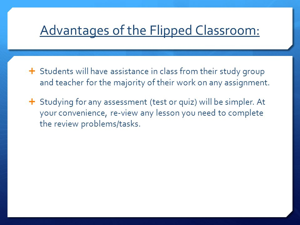 Advantages of the Flipped Classroom: