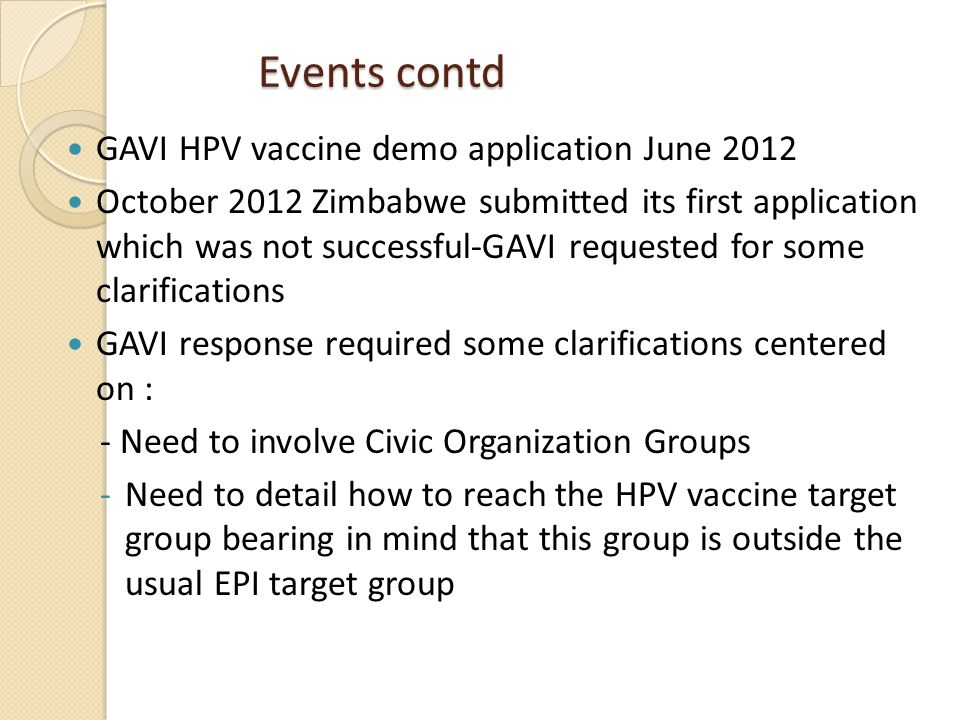 Events contd GAVI HPV vaccine demo application June 2012