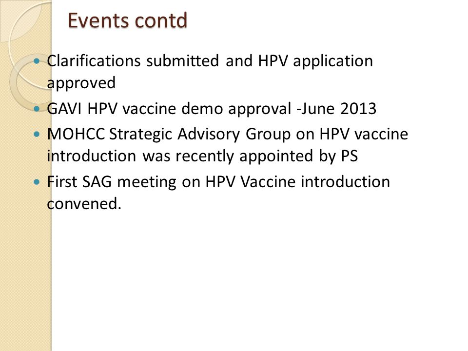 Events contd Clarifications submitted and HPV application approved