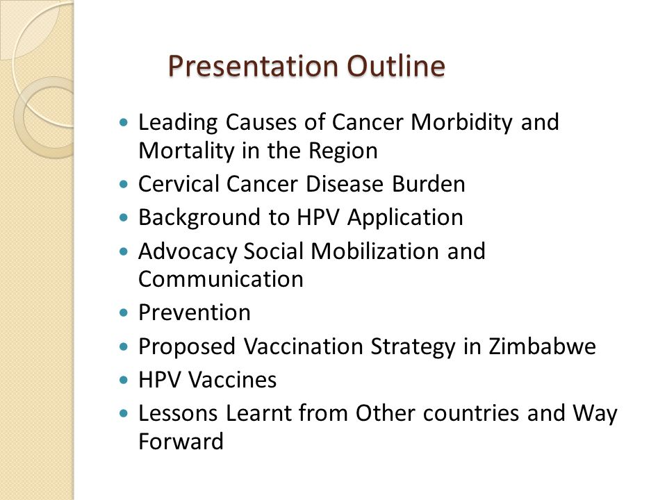 Presentation Outline Leading Causes of Cancer Morbidity and Mortality in the Region. Cervical Cancer Disease Burden.