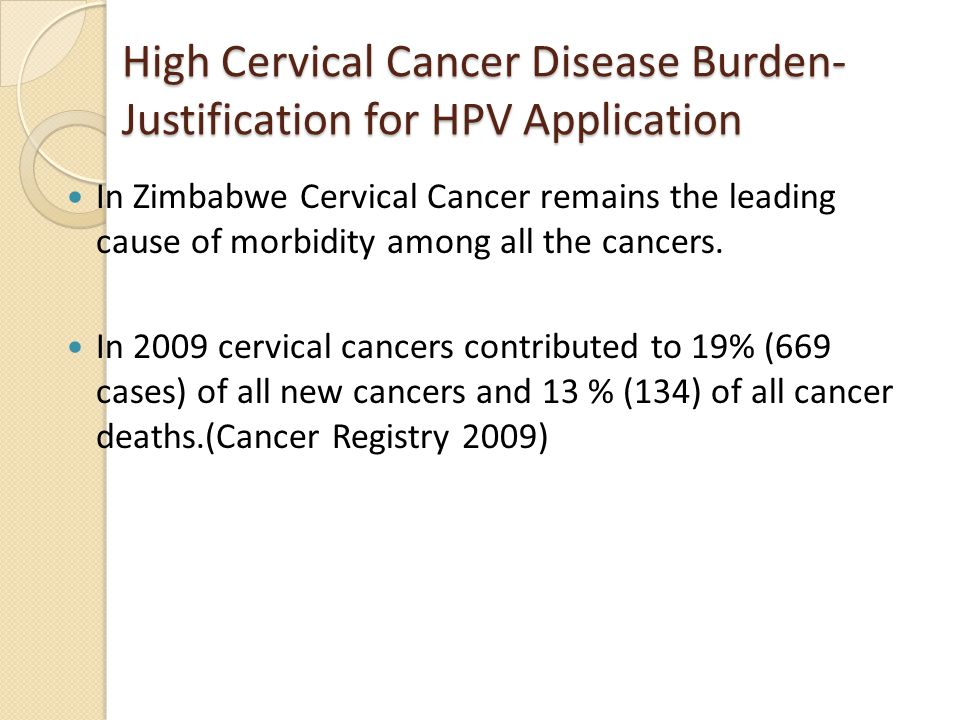 High Cervical Cancer Disease Burden-Justification for HPV Application