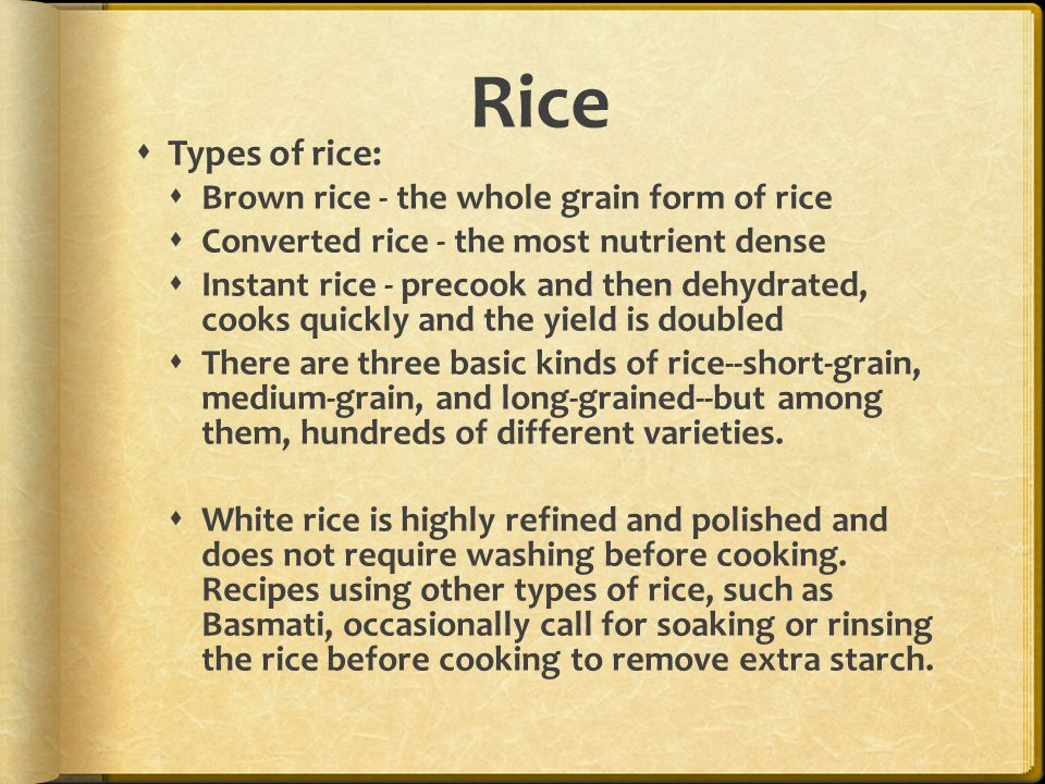 Rice Types of rice: Brown rice - the whole grain form of rice
