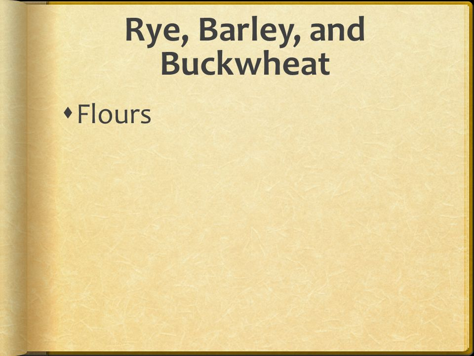 Rye, Barley, and Buckwheat