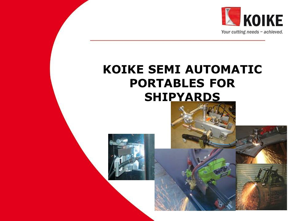 KOIKE SEMI AUTOMATIC PORTABLES FOR SHIPYARDS