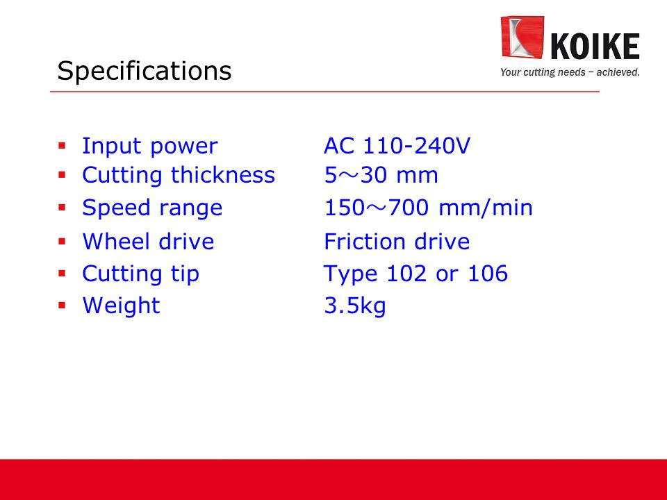 Specifications Input power AC 110-240V Cutting thickness 5~30 mm