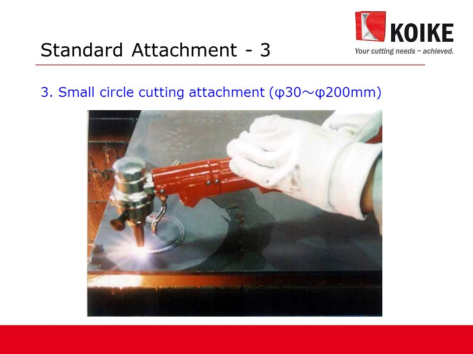 Standard Attachment - 3 3. Small circle cutting attachment (φ30~φ200mm)