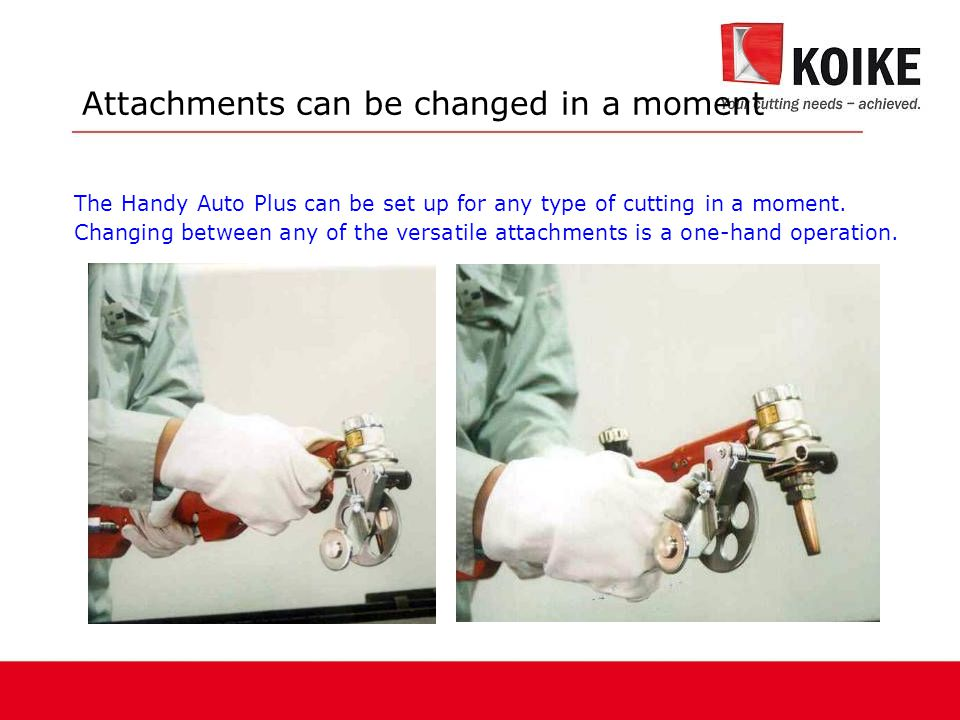 Attachments can be changed in a moment