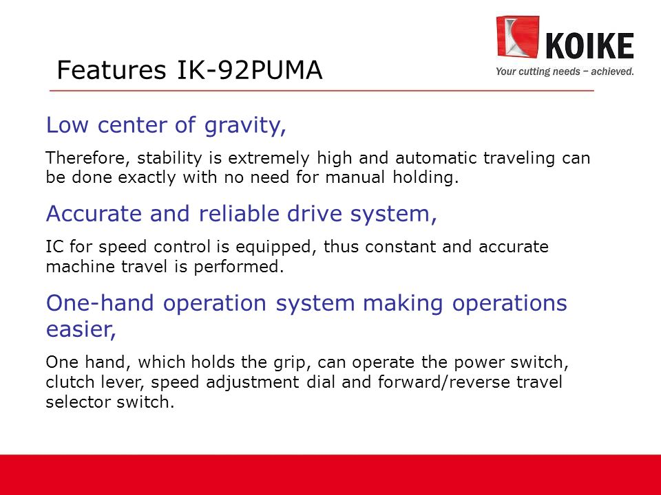 Features IK-92PUMA Low center of gravity,
