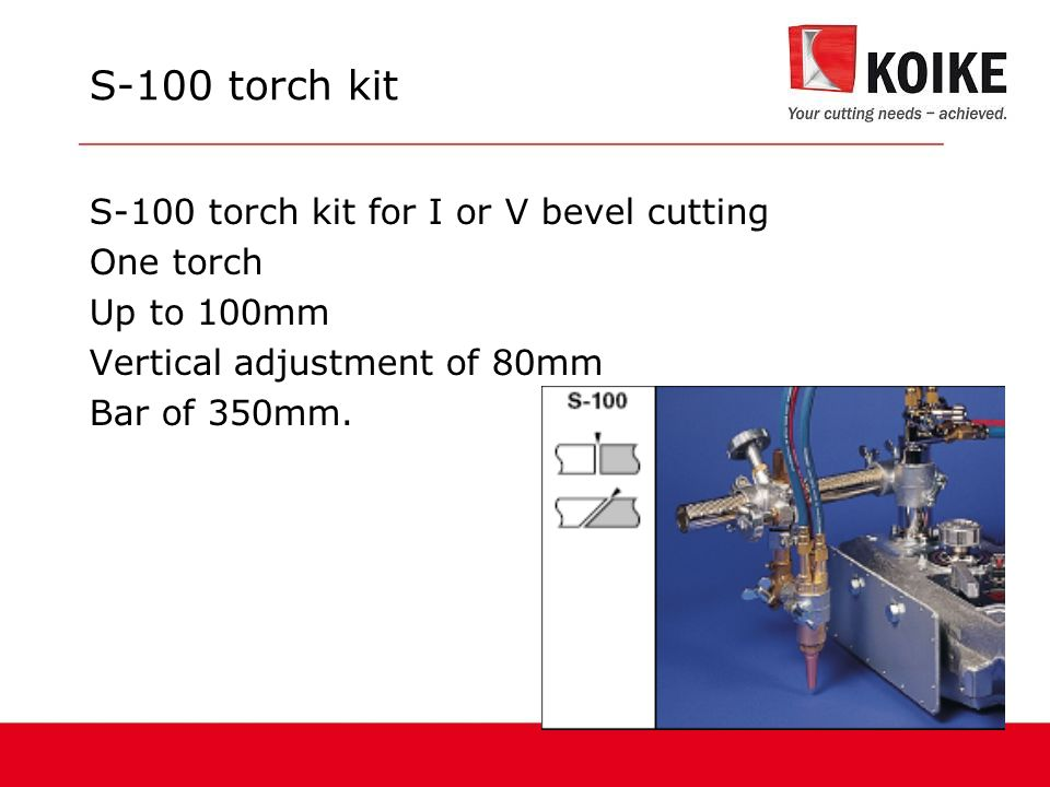 S-100 torch kit S-100 torch kit for I or V bevel cutting One torch