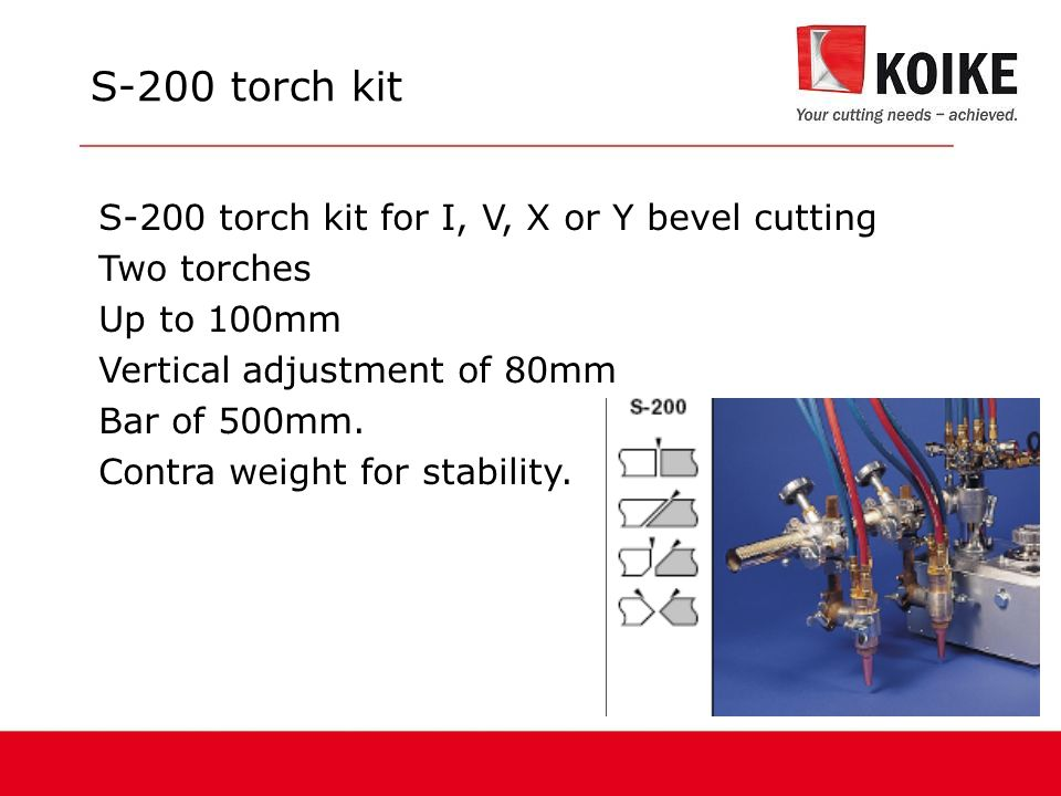 S-200 torch kit S-200 torch kit for I, V, X or Y bevel cutting