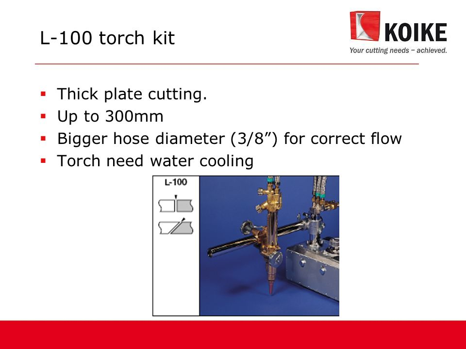 L-100 torch kit Thick plate cutting. Up to 300mm