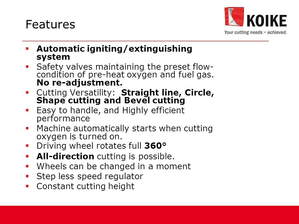 Features Automatic igniting/extinguishing system
