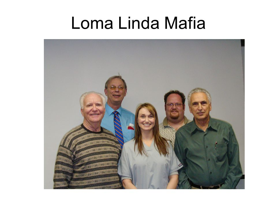Loma Linda Mafia