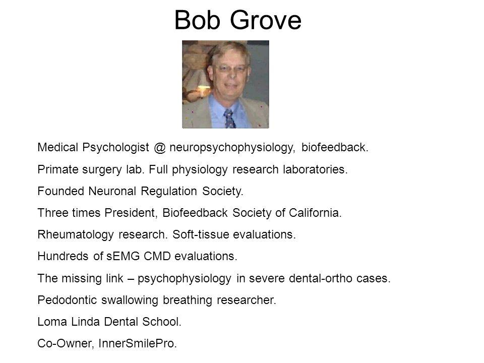 Bob Grove Medical Psychologist @ neuropsychophysiology, biofeedback.