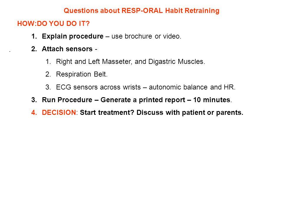 Questions about RESP-ORAL Habit Retraining