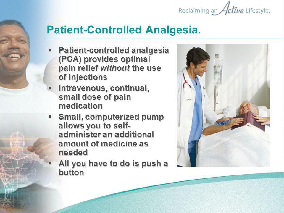 Patient-Controlled Analgesia.