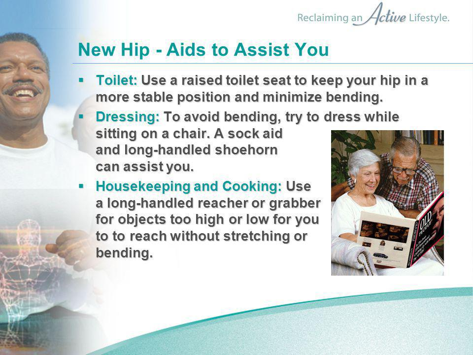 New Hip - Aids to Assist You