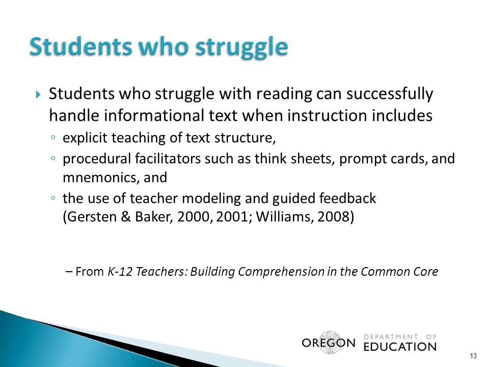 Students who struggle Students who struggle with reading can successfully handle informational text when instruction includes.