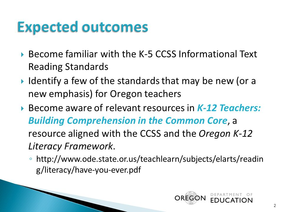 Expected outcomes Become familiar with the K-5 CCSS Informational Text Reading Standards.