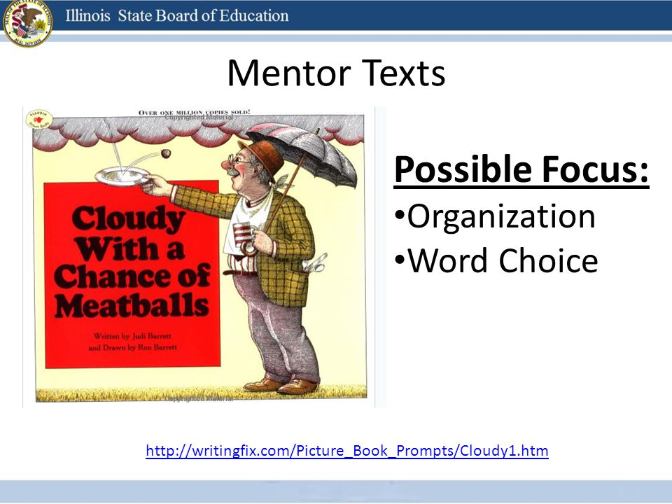 Mentor Texts Possible Focus: Organization Word Choice