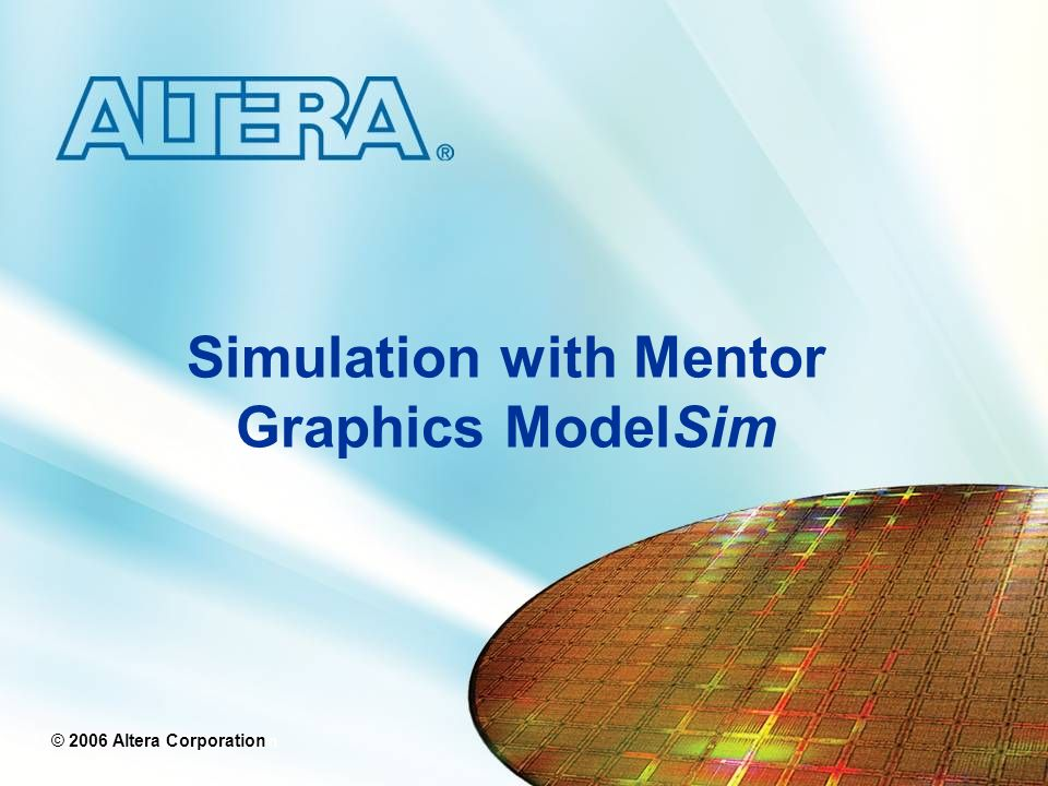 Simulation with Mentor Graphics ModelSim