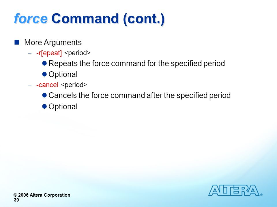 force Command (cont.) More Arguments