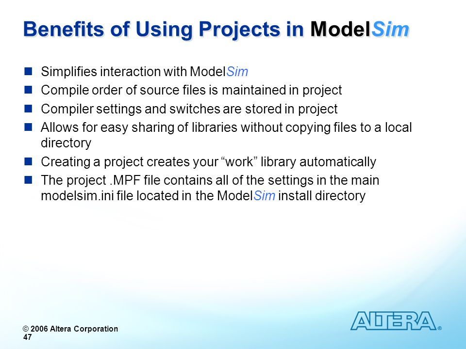 Benefits of Using Projects in ModelSim