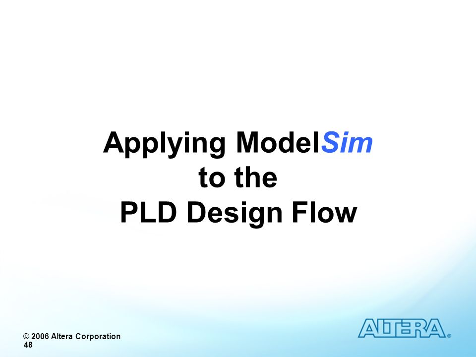 Applying ModelSim to the PLD Design Flow