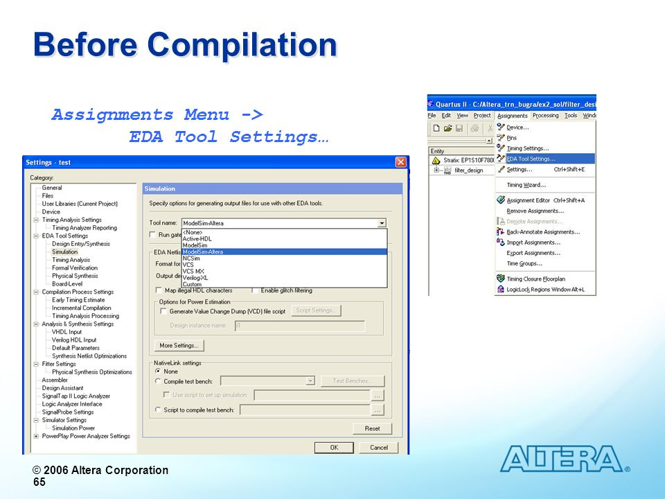 Before Compilation Assignments Menu -> EDA Tool Settings…
