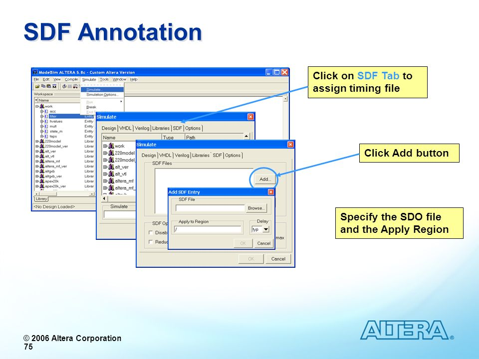 SDF Annotation Click on SDF Tab to assign timing file Click Add button