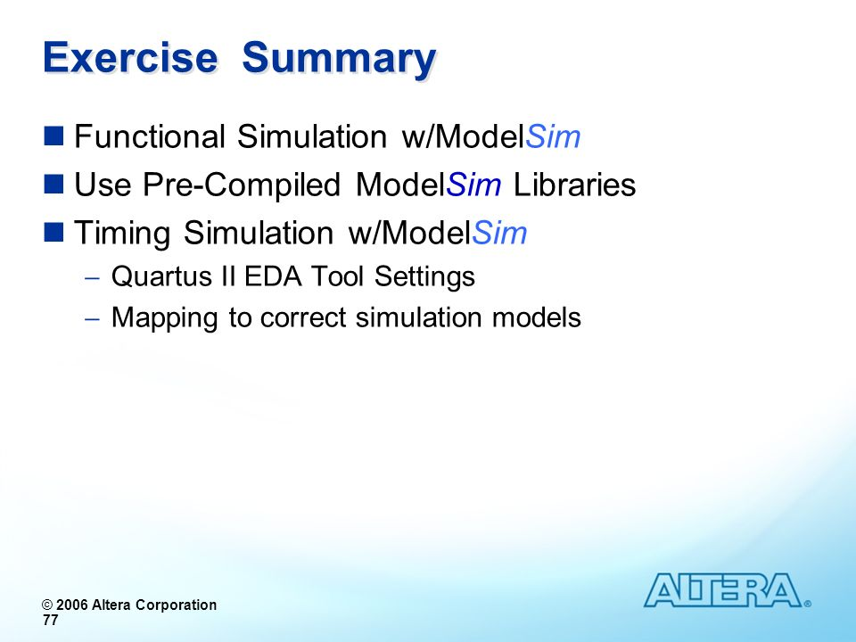 Exercise Summary Functional Simulation w/ModelSim