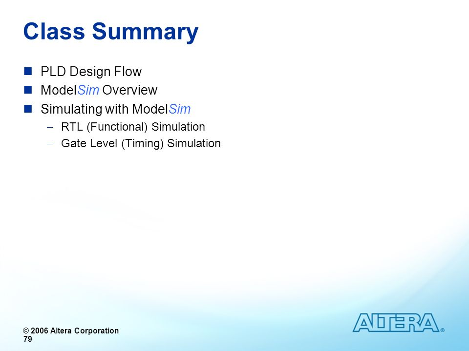 Class Summary PLD Design Flow ModelSim Overview
