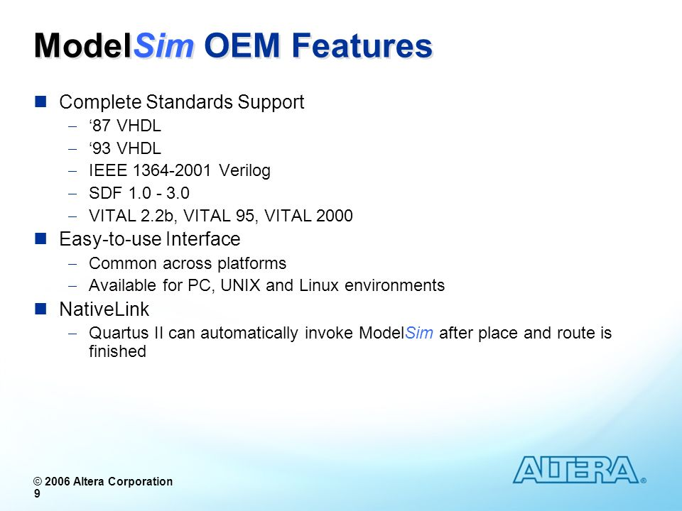 ModelSim OEM Features Complete Standards Support Easy-to-use Interface