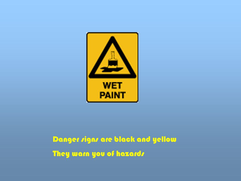 Danger signs are black and yellow
