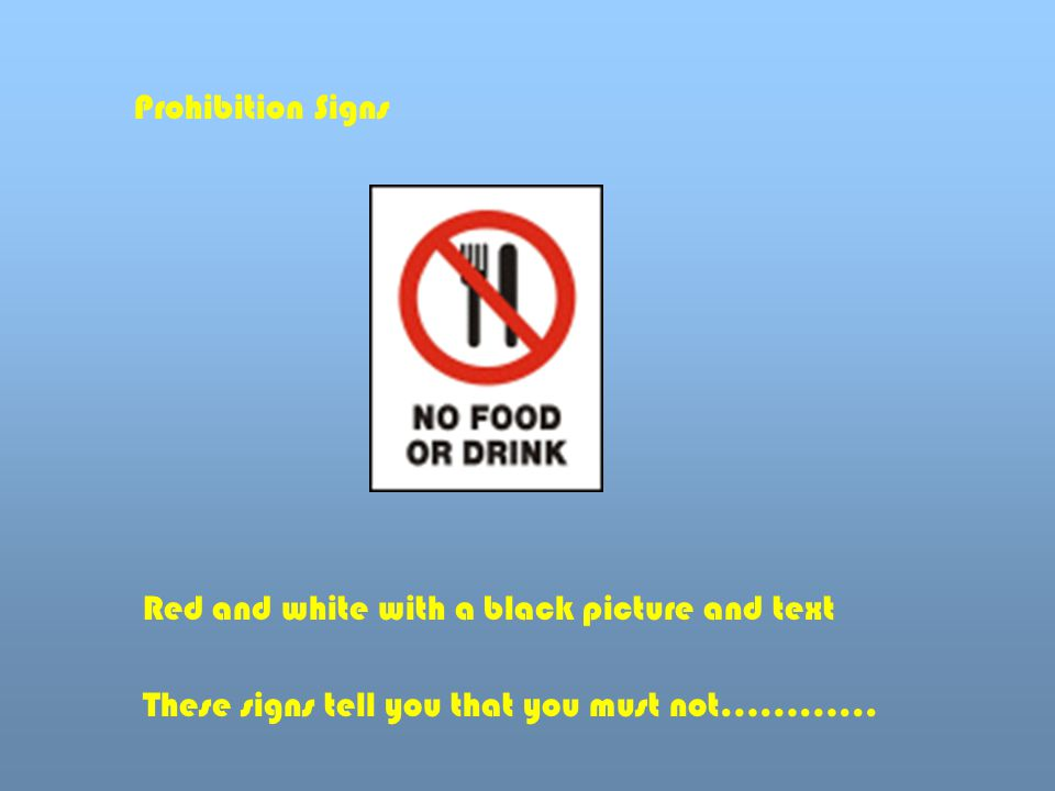 Prohibition Signs Red and white with a black picture and text.
