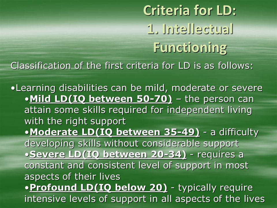 Criteria for LD: 1. Intellectual Functioning