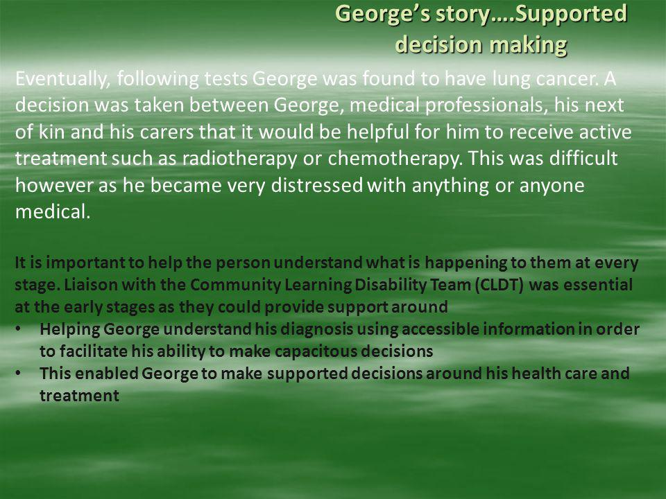 George's story….Supported decision making