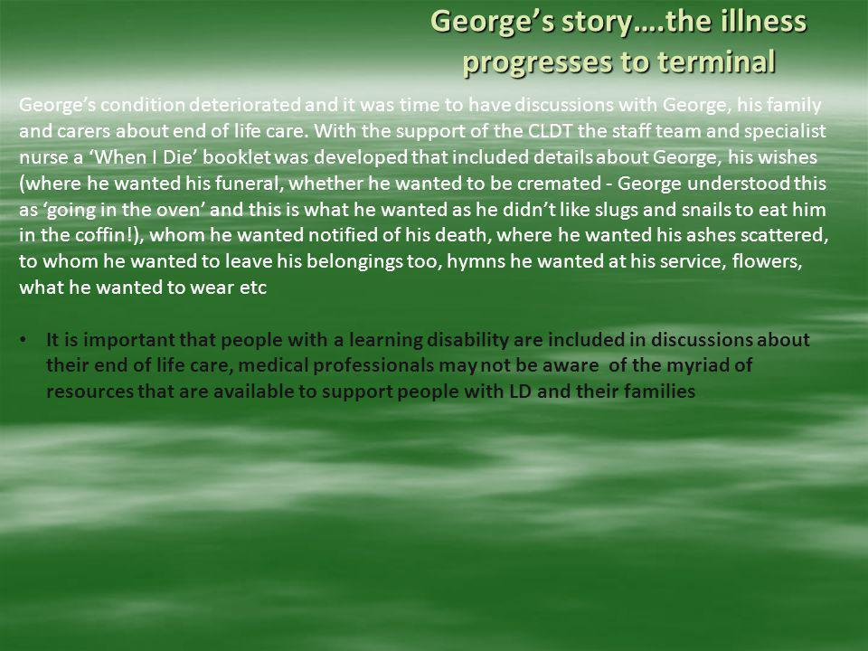 George's story….the illness progresses to terminal