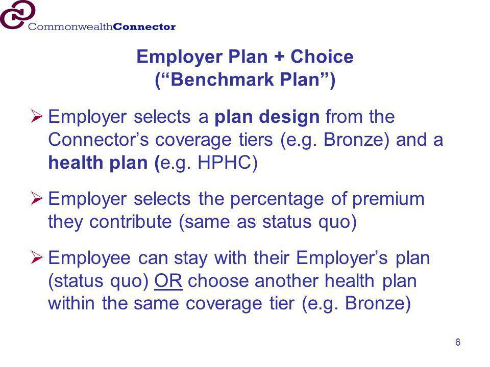 Employer Plan + Choice ( Benchmark Plan )