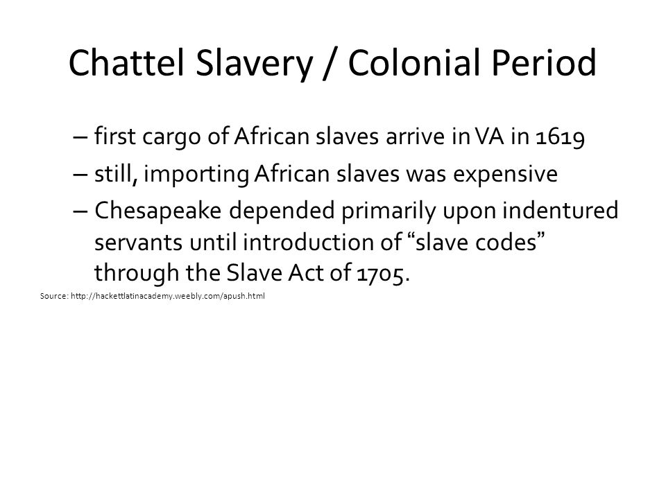 Chattel Slavery / Colonial Period