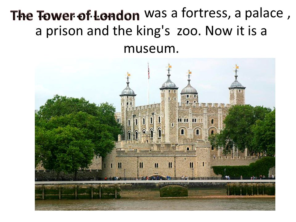 …. …………. was a fortress, a palace , a prison and the king s zoo