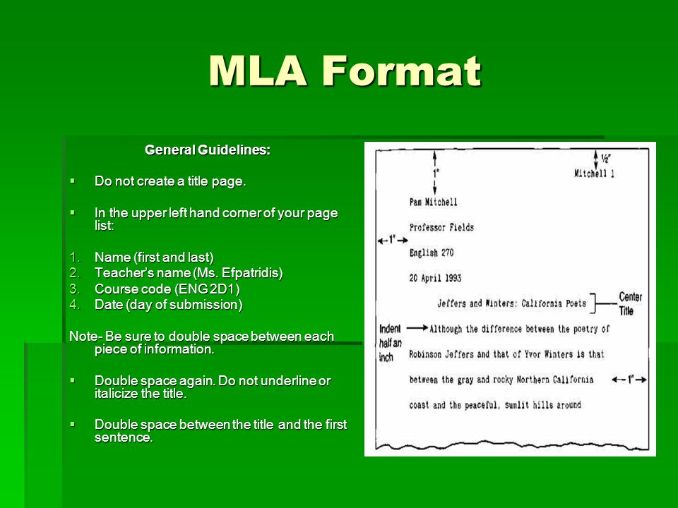 MLA Format General Guidelines: Do not create a title page.