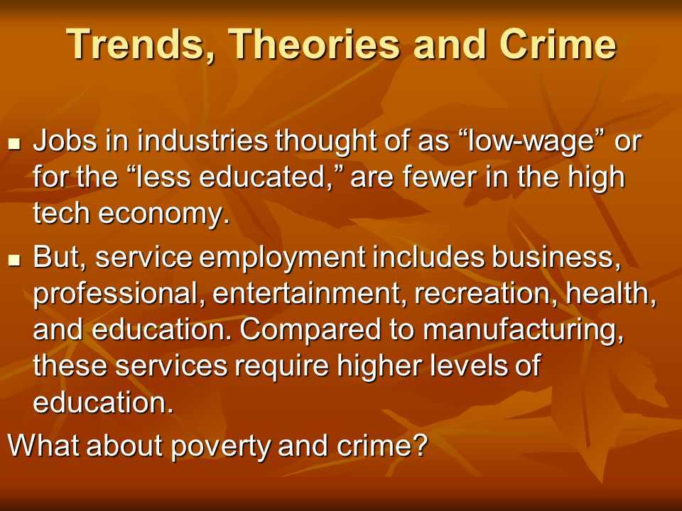 Trends, Theories and Crime