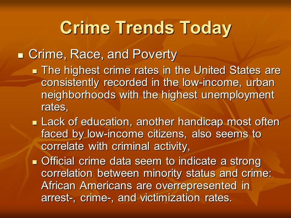 Crime Trends Today Crime, Race, and Poverty