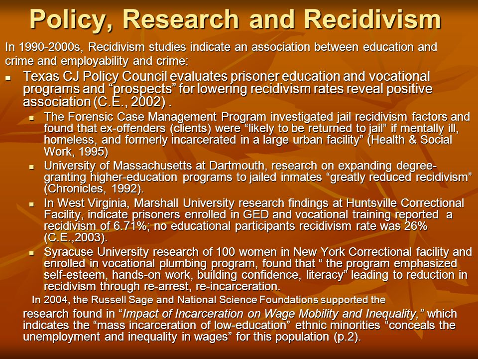 Policy, Research and Recidivism