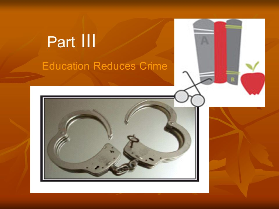 Part III Education Reduces Crime