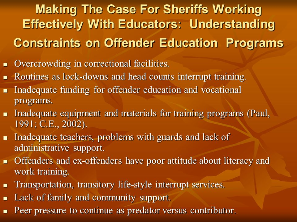 Making The Case For Sheriffs Working Effectively With Educators: Understanding Constraints on Offender Education Programs